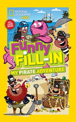 National Geographic Kids Funny Fill-In: My Pirate Adventure - Bowman, Bianca