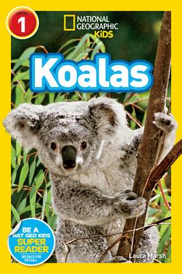 National Geographic Kids Readers: Koalas - Marsh, Laura, and National Geographic Kids