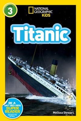 National Geographic Kids Readers: Titanic - Stewart, Melissa