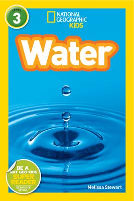 National Geographic Kids Readers: Water - Stewart, Melissa, and National Geographic Kids