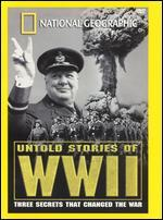 National Geographic: Untold Stories of World War II - Three Secrets that Changed the War