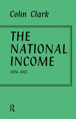 National Income 1924-1931 - Clark, Colin