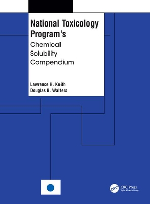 National Toxicology Program's Chemical Solubility Compendium - Keith, Lawrence H