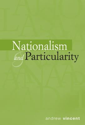 Nationalism and Particularity - Vincent, Andrew