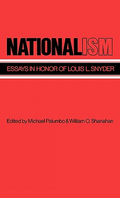 Nationalism: Essays in Honor of Louis L. Snyder - Palumbo, Michael, and Shanahan, Hellen K