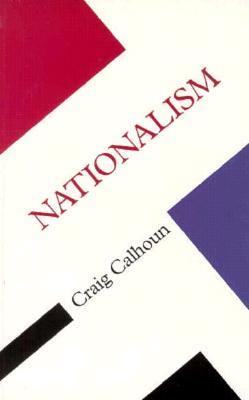 Nationalism - Calhoun, Craig