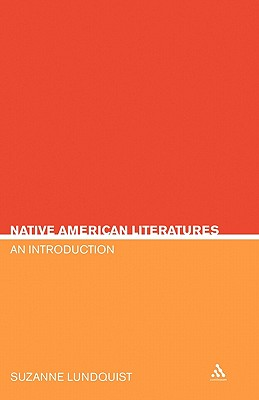 Native American Literatures: An Introduction - Lundquist, Suzanne