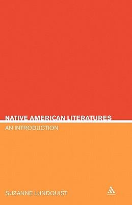 Native American Literatures: An Introduction - Lundquist, Suzanne Evertsen