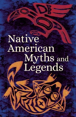 Native American Myths & Legends - Authors, Various