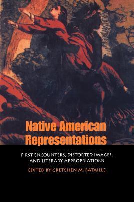 Native American Representations - Bataille, Gretchen M (Editor)
