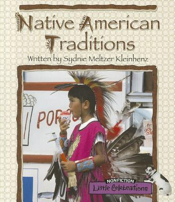 Native American Traditions - Kleinhenz, Sydnie Meltzer