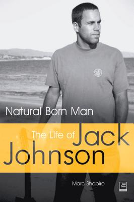Natural Born Man: The Life of Jack Johnson - Shapiro, Marc