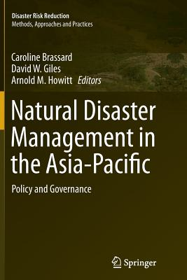 Natural Disaster Management in the Asia-Pacific: Policy and Governance - Brassard, Caroline (Editor)