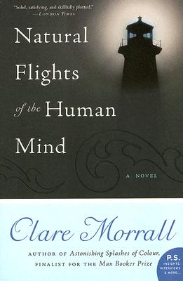 Natural Flights of the Human Mind - Morrall, Clare