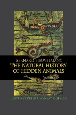 Natural History of Hidden Animals - Heuvelmans, Bernard, and Hopkins, Peter Gwynvay (Editor)