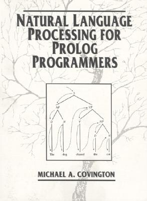 Natural Language Processing for PROLOG Programmers - Covington, Michael A