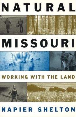 Natural Missouri: Working with the Land - Shelton, Napier