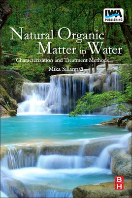 Natural Organic Matter in Water: Characterization and Treatment Methods -