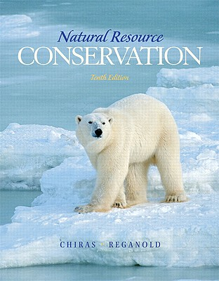Natural Resource Conservation: Management for a Sustainable Future - Chiras, Daniel D, Ph.D.