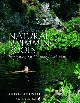 Natural Swimming Pools - Littlewood, Michael