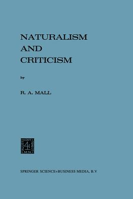 Naturalism and Criticism - Mall, R a