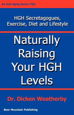 Naturally Raising Your HGH Levels - Weatherby, Dicken C