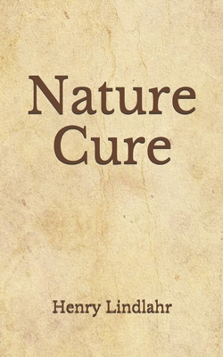 Nature Cure: (Aberdeen Classics Collection) - Press, Aberdeen (Editor), and Lindlahr, Henry