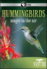 Nature: Hummingbirds: Magic in the Air