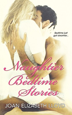 Naughtier Bedtime Stories - Lloyd, Joan Elizabeth