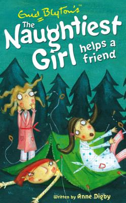 Naughtiest Girl Helps A Friend: Book 6 - Digby, Anne