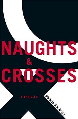 Naughts & Crosses - Blackman, Malorie
