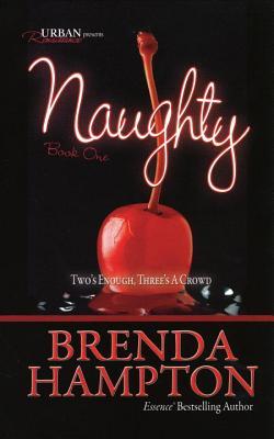 Naughty: Two's Enough, Three's a Crowd - Hampton, Brenda
