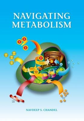 Navigating Metabolism - Chandel, Navdeep