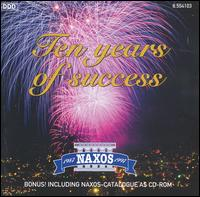 Naxos: Ten Years of Success (includes catalogue as CD-ROM) - Idil Biret (piano); Jenö Jandó (piano); Kodály Quartet; Luba Orgonasova (soprano); Maria Kliegel (cello); Norbert Kraft (guitar); Oxford Camerata (chamber ensemble); Takako Nishizaki (violin); Uppsala University Chamber Orchestra (chamber ensemble)