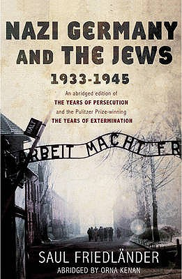 Nazi Germany and the Jews: 1933-1945 - Friedlander, Saul