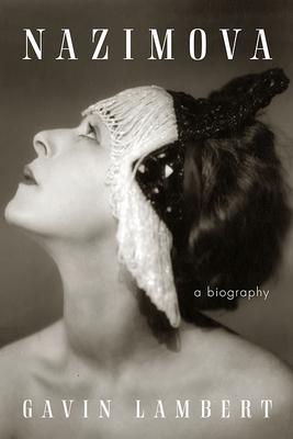 Nazimova: A Biography - Lambert, Gavin