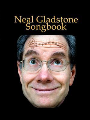 Neal Gladstone Songbook - Gladstone, Neal