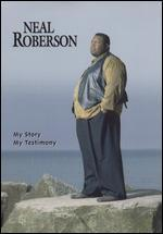 Neal Roberson: My Story My Testimony