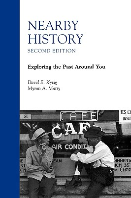 Nearby History: Parenting in Intercultural Contexts - Kyvig, David E, and Marty, Myron A