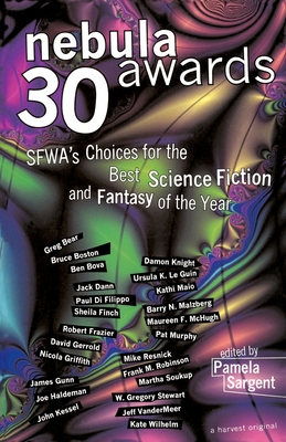 Nebula Awards 30: SFWA's Choices for the Best Science Fiction and Fantasy of the Year - Sargent, Pamela (Introduction by)