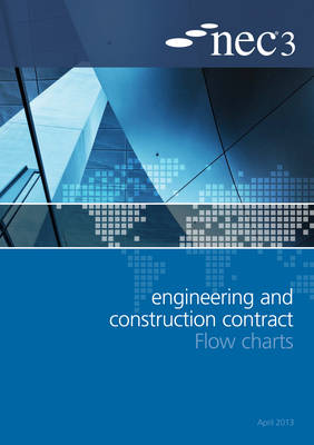 Nec3 Engineering and Construction Contract Flow Charts - Nec (Editor)