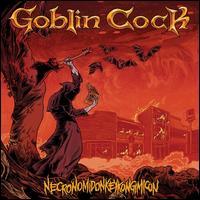 Necronomidonkeykongimicon - Goblin Cock