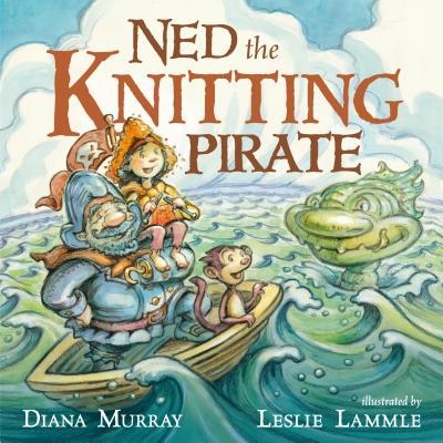 Ned the Knitting Pirate - Murray, Diana