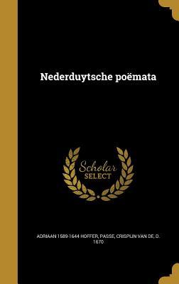 Nederduytsche Poemata - Hoffer, Adriaan 1589-1644, and Passe, Crispijn Van De D 1670 (Creator)