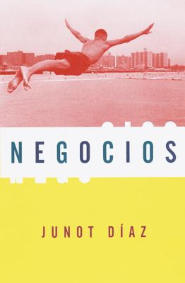 Negocios: (Spanish-Language Edition of Drown) - Diaz, Junot, and Lago, Eduardo (Translated by)