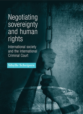 Negotiating Sovereignty and Human Rights - Scheipers, Sibylle