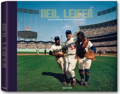Neil Leifer: Ballet in the Dirt: The Golden Age of Baseball - Leifer, Neil, and Knoll, Eric (Editor), and Shelton, Ron (Introduction by)
