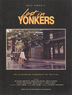 Neil Simon's Lost in Yonkers: The Illustrated Screenplay of the Film - Simon, Neil, and Rosenthal, Zade (Photographer), and Stark, Ray (Foreword by)
