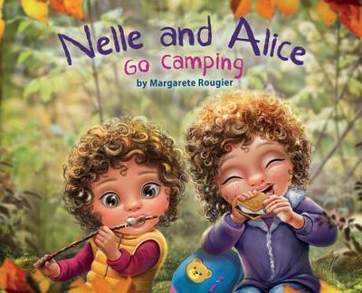 Nelle and Alice: Go Camping - Rougier, Margarete