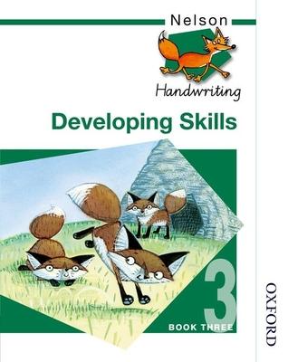 Nelson Handwriting Developing Skills Book 3 - Jackman, John, and Warwick, Anita